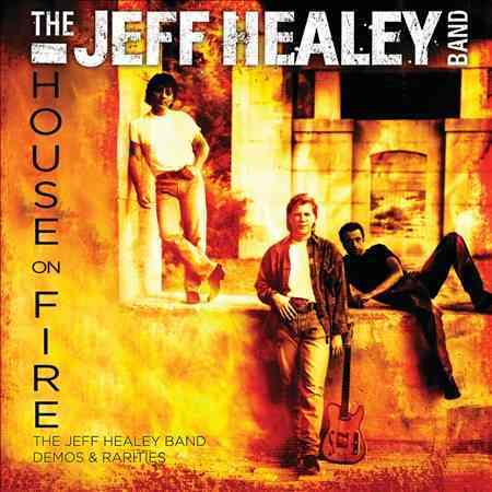 HOUSE ON FIRE:JEFF HEALEY BAND DEMOS BY HEALEY,JEFF BAND (CD)