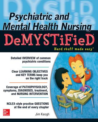 Psychiatric and Mental Health Nursing Demystified By Keogh, James