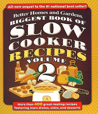 Better Homes and Gardens Biggest Book of Slow Cooker Recipes By Holcomb, Carrie E. (EDT)/ Better Homes and Gardens Books (EDT)