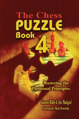 The Chess Puzzle Book 4 By Mueller, Karsten/ Markgraf, Alex